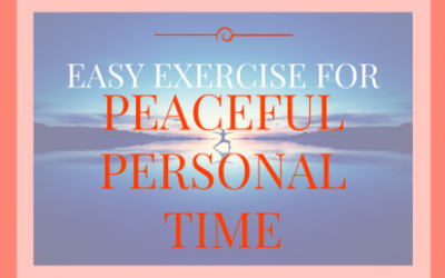 Easy Exercise for Peaceful Personal Time